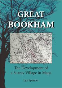 Great Bookham - Development of a Surrey Village in Maps