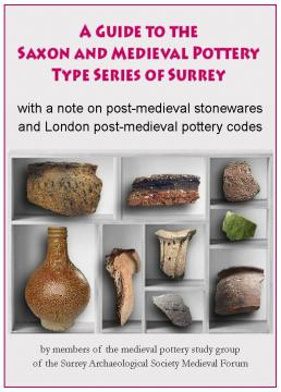 A Guide to the Saxon and Medieval Pottery Type Series of Surrey